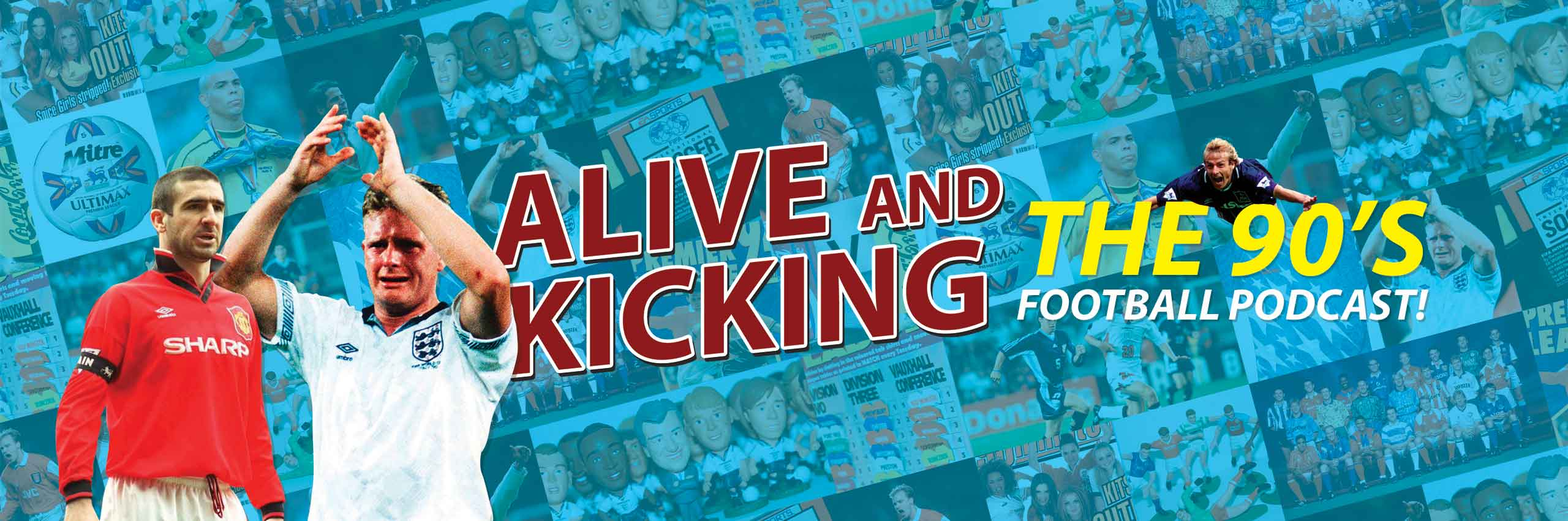 Alive and Kicking – The Ultimate Podcast of 90s Football Nostalgia